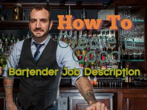 How to Write the Best Bartender Job Description and Get Hired Fast!
