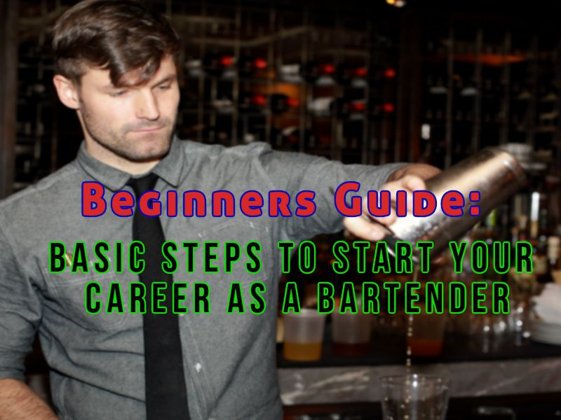 Bartending Carrer Basic Guide