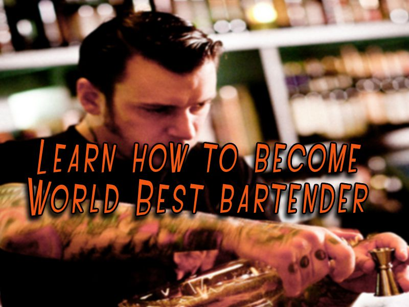How to Become Best Best bartender In the World
